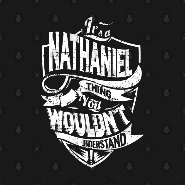 It's a/an NATHANIEL Thing. You Wouldn't Understand