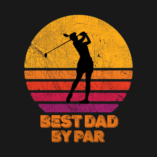 Best Dad By Par Golf Fun Fathers Day Gift Golfers