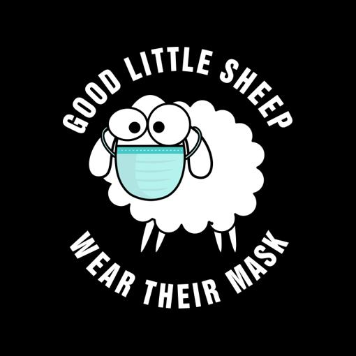 Great image of a sheep wearing a Mask. It says, good little sheep wear their mask.