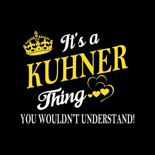 It's a/an KUHNER Thing You Wouldn't Understand