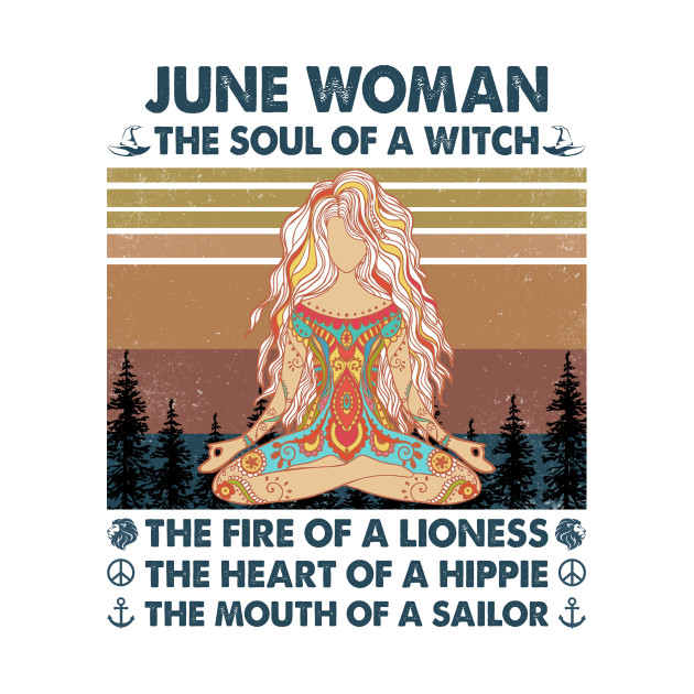 June Woman The Soul Of A Witch Funny Birthday Gifts T-shirt