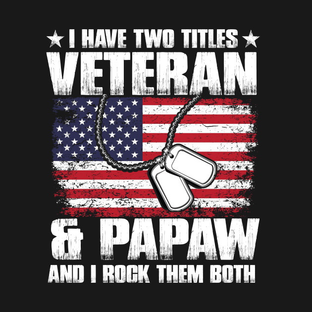 This I Have Two Titles Veteran And Papaw Father's Day Gift will make your husband, dad, boyfriend, son, uncle, nephew, godfather & best friend smile! Perfect for a birthday, anniversary, Valentines, Mothers Day,Fathers Day & Christmas!