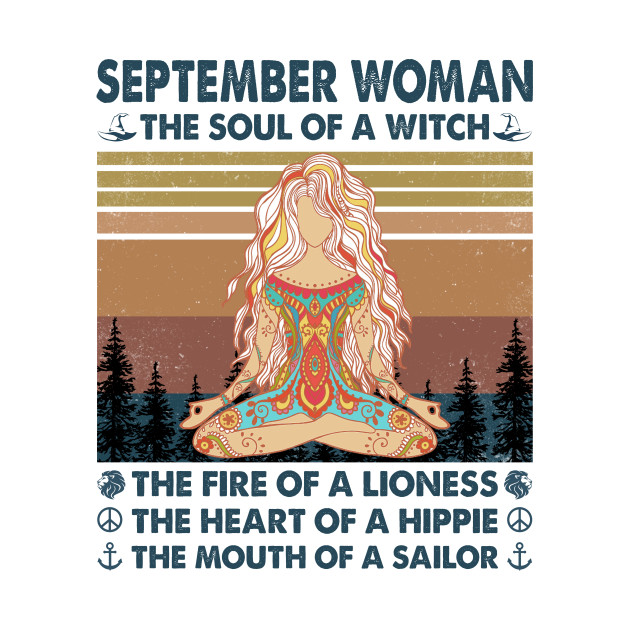 September Woman The Soul Of A Witch Funny Birthday Gifts T-shirt