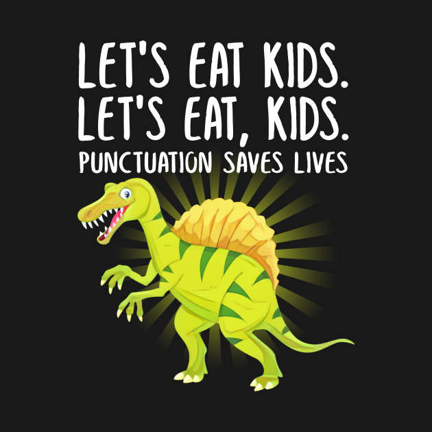 This humor Let's Eat Kids is perfect for mom, dad, mama, papa, son, daughter, brother, sister, husband, wife, aunt, uncle, boys, girls, guys, Dentist, Veterinarian, Nurse Anesthetist, Financial Manager, Psychologist, Database Administrator, Financial Advisor,Marketing Manager, Medical Assistant, Construction Manager.Mechanical Engineer, Civil Engineer, Psychiatrist, Psychiatrist, Home Health Aide, Pilot , Respiratory Therapist. This cute dinosaur tee makes great birthday gift for students, professor, English, Spanish teachers, t-rex lovers