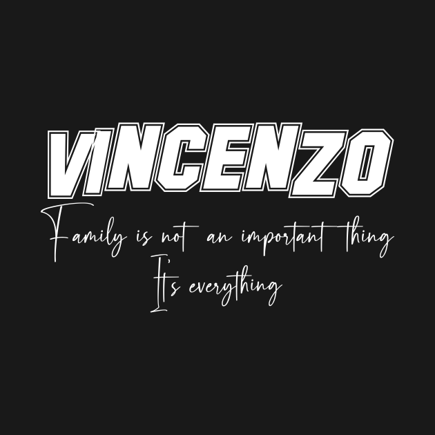 VincenzoSecond Name , Vincenzo Family, Vincenzo Surname. Family is not an important thing, It's everything. This product is perfect gift for any family reunion of the Vincenzo family, anniversaries sporting events - Friend or Family Fan Club Support. Funny Vincenzo quote product with your first name, surname, last name or family name.