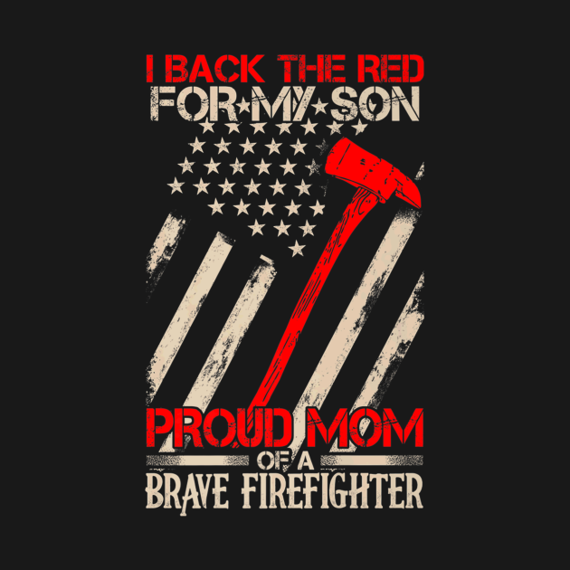 Proud Mom Of A Brave Firefighter Shirt Family Gifts