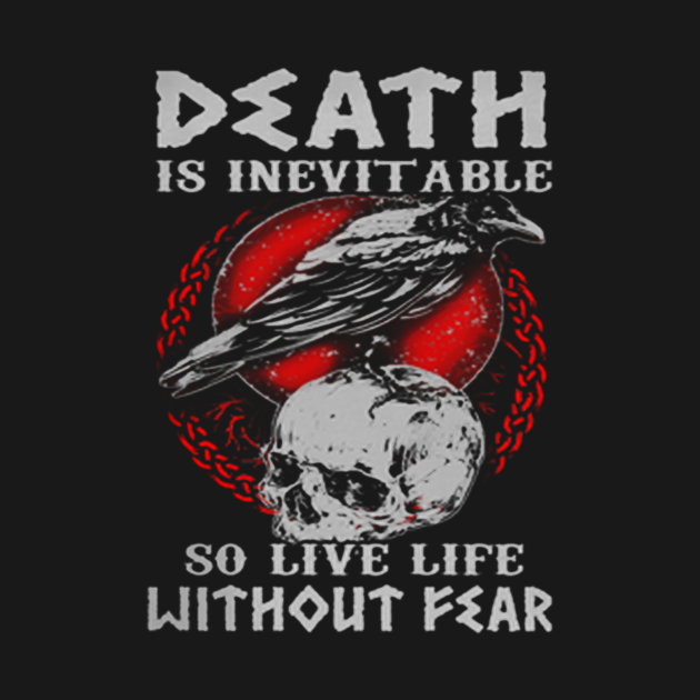 death is inevitable t shirt, so live life without fear t shirt, death t shirt, inevitable t shirt, fear t shirt, life t shirt, vikings t shirt, movies t shirt, best gifts for Vikings lover. This tee is a perfect addition for a birthday, Mother's day, Father's day, Thanksgiving, Christmas, or any intelligence gift giving occasion