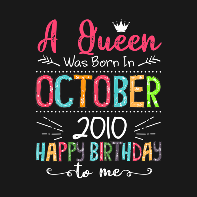 Queens are born in October 2010 T Shirt 10th Birthday Gift