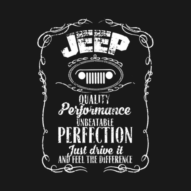 jeep quality performance perfection just drive it and fell the difference jeep