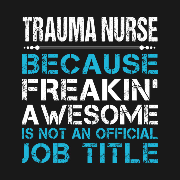 Are you looking for cool and unique Trauma Nurse Gifts  for your mom, dad, girlfriend, boyfriend, friends, your work colleagues or yourself? This Trauma Nurse T-shirt is the amazing way to look great.