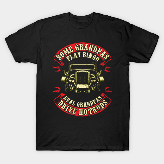Real Grandpas Drive Hotrods T Shirt, birthday gift idea, perfect gifts for men, women, son, kids, Christmas, Halloween, New year, grandpas, hotrods, drive, jeep, car,